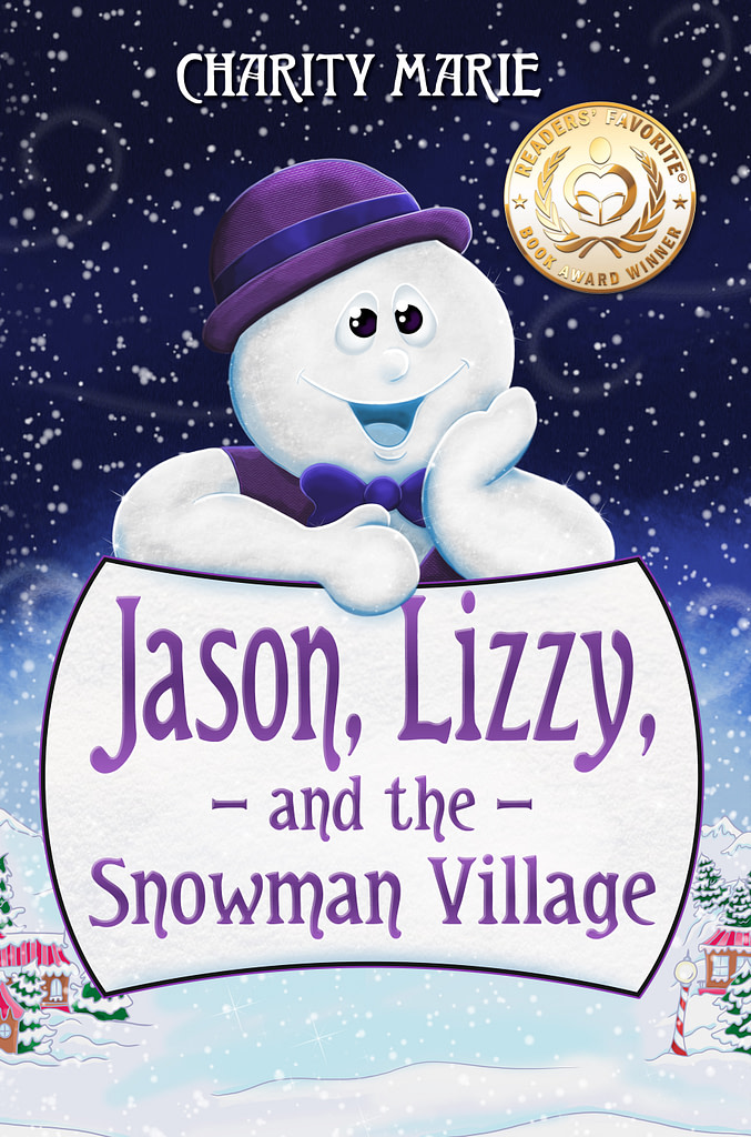 Jason, Lizzy, and the Snowman Village | Charity Marie | Author